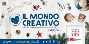 Salone dell'hobbistica, Il Mondo Creativo @ BolognaFiere Novembre 2017